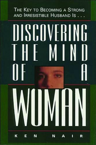 Discovering the mind of a Woman by Ken Nair