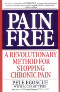 Pain Free Pete Egoscue stop chronic pain